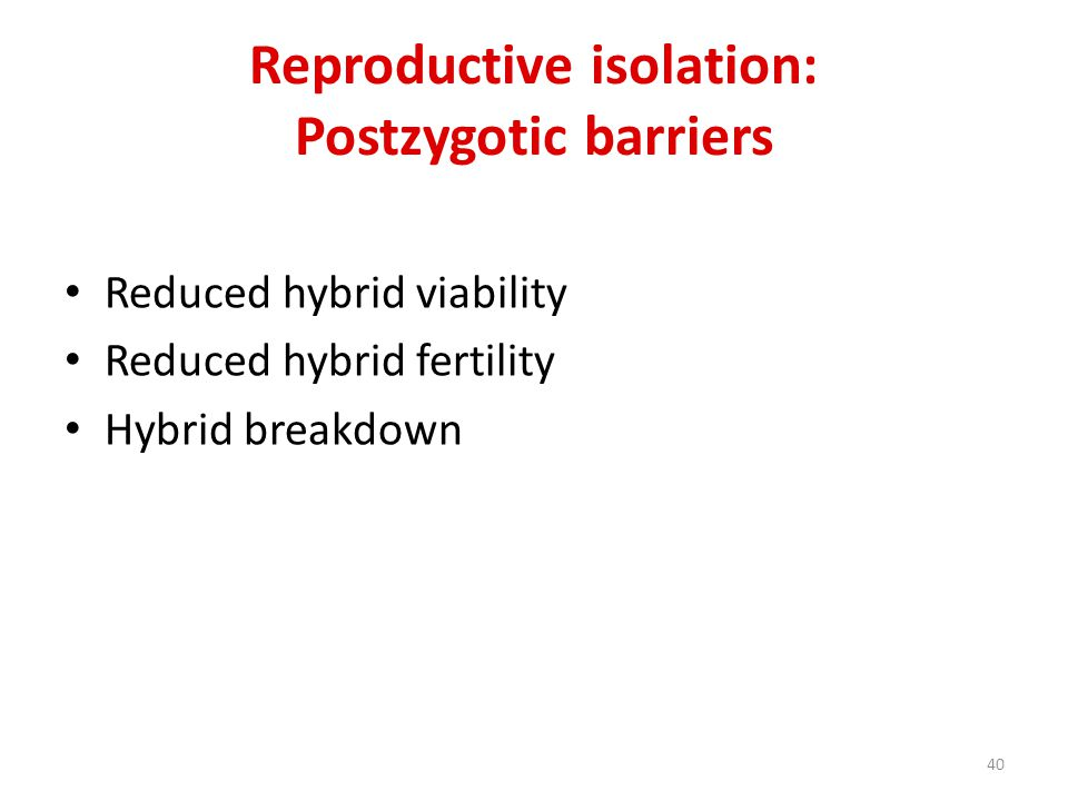 Reproductive isolation: Postzygotic barriers