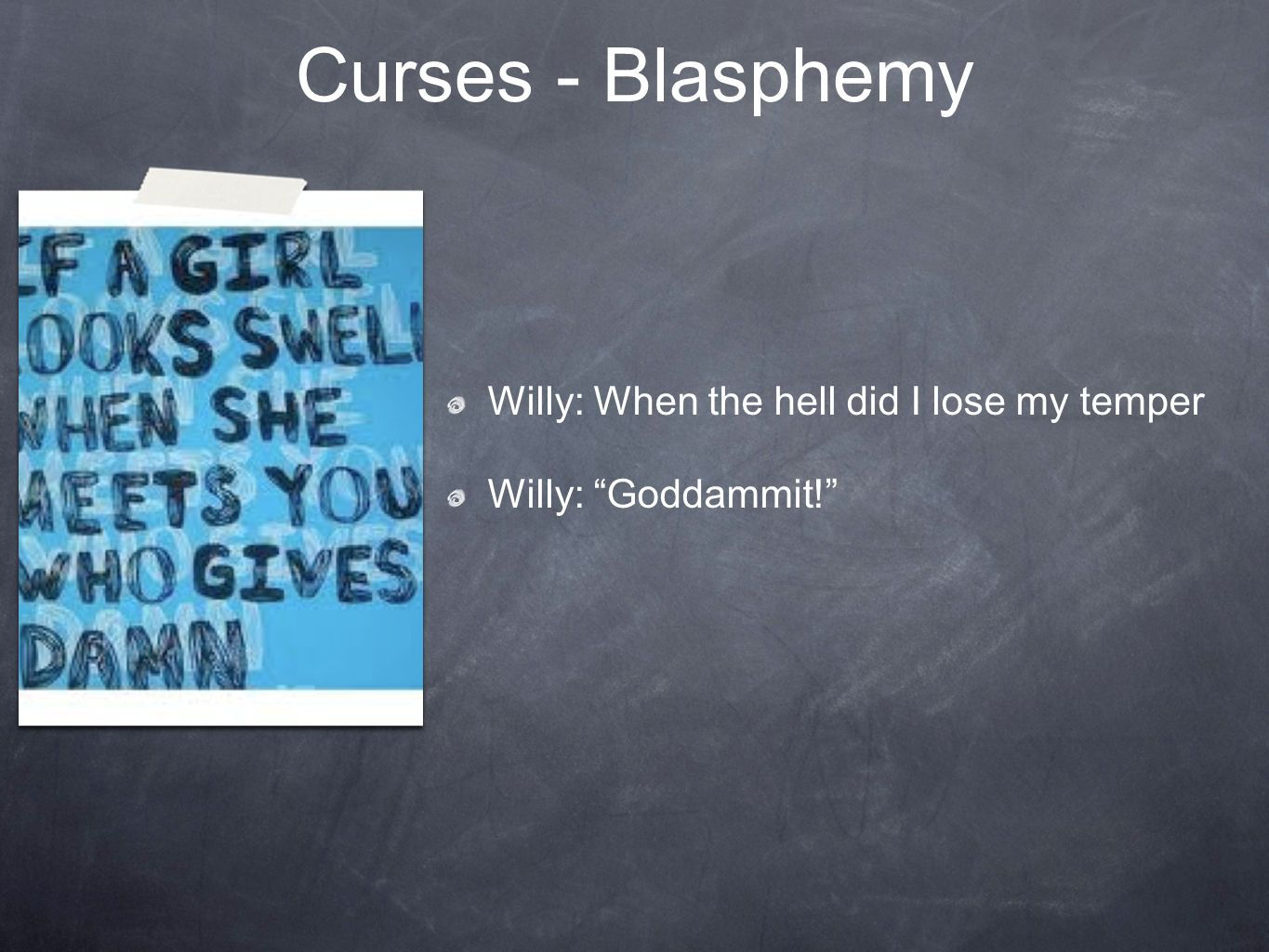 Curses - Blasphemy Willy: When the hell did I lose my temper