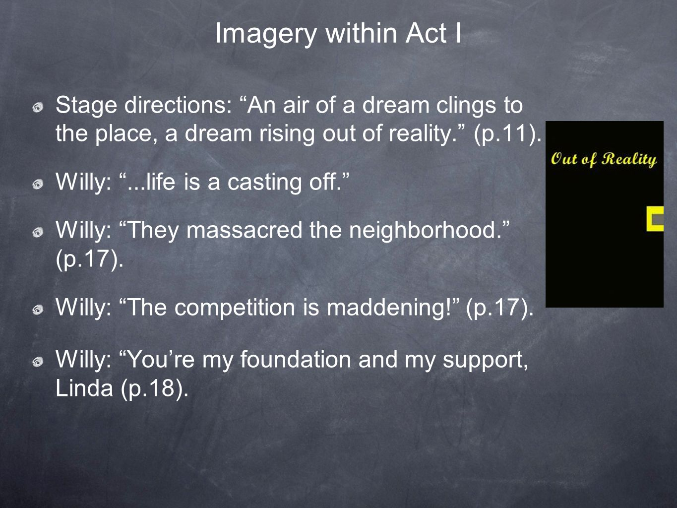 Imagery within Act I Stage directions: An air of a dream clings to the place, a dream rising out of reality. (p.11).