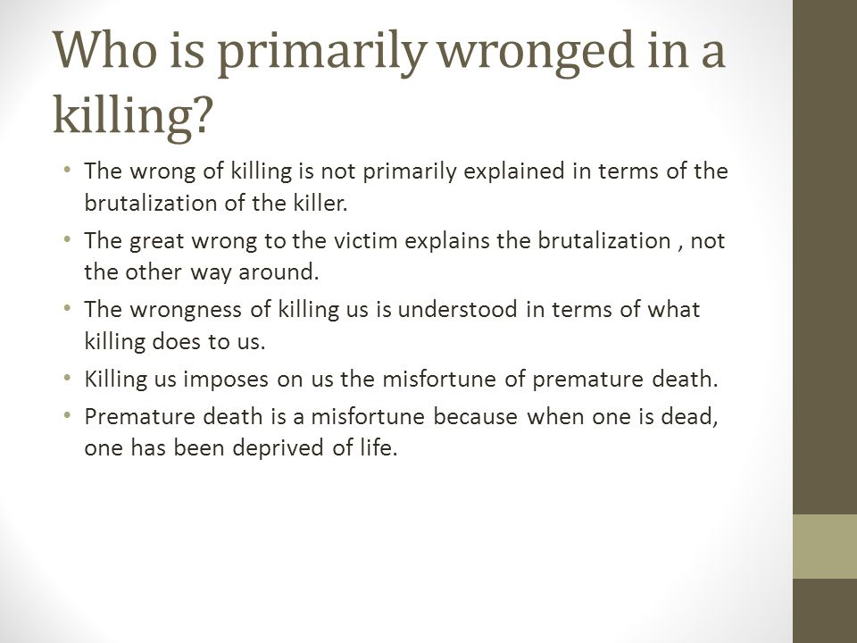 Who is primarily wronged in a killing