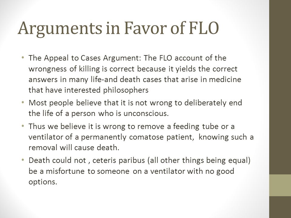 Arguments in Favor of FLO