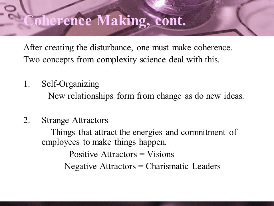 New relationships form from change as do new ideas.