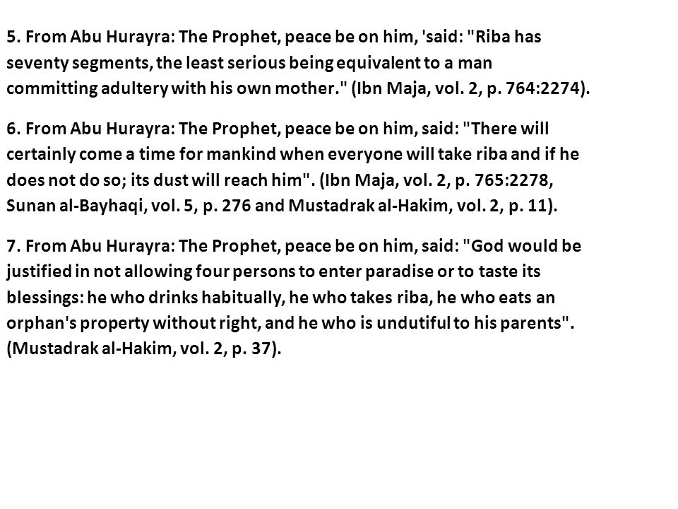 5. From Abu Hurayra: The Prophet, peace be on him, said: Riba has