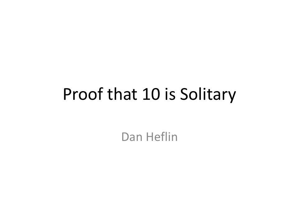 Proof that 10 is Solitary Dan Heflin