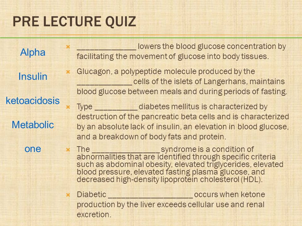 Pre lecture Quiz Alpha Insulin ketoacidosis Metabolic one