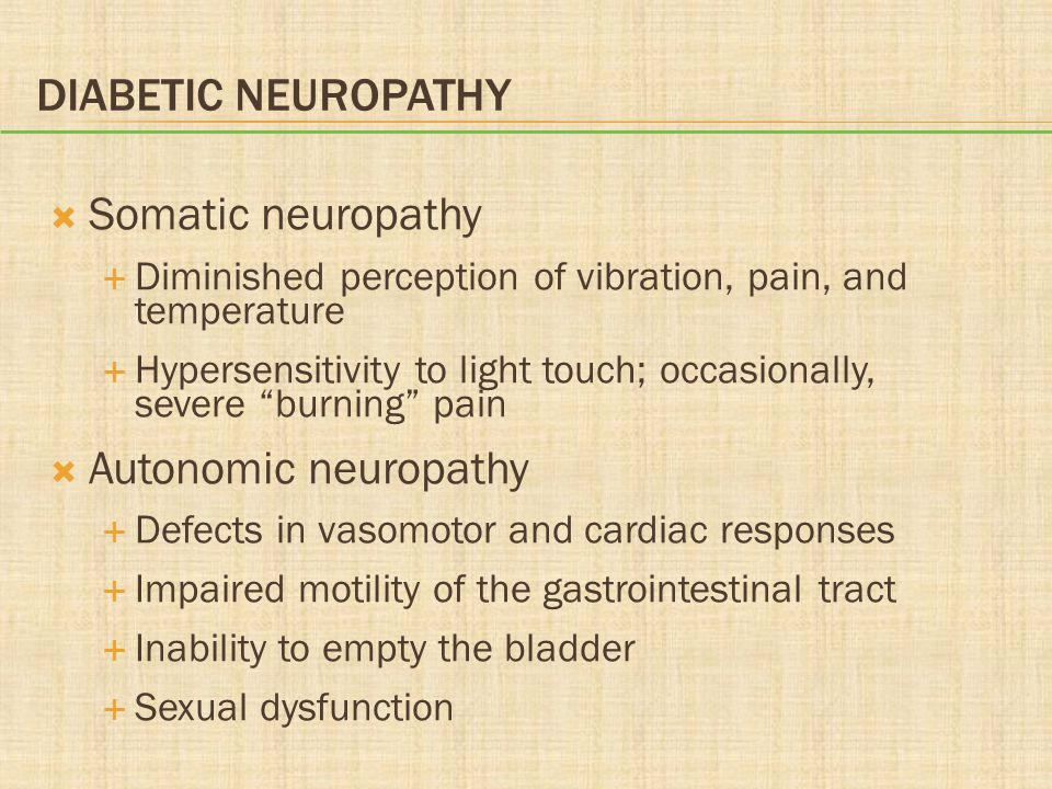 Diabetic Neuropathy Somatic neuropathy Autonomic neuropathy