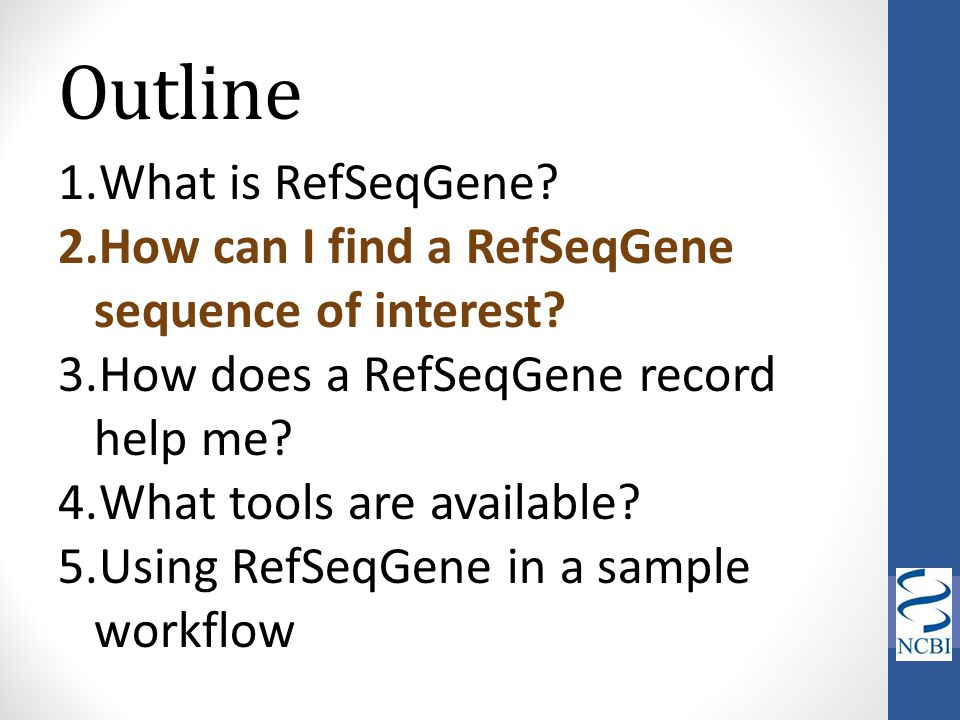 Outline What is RefSeqGene