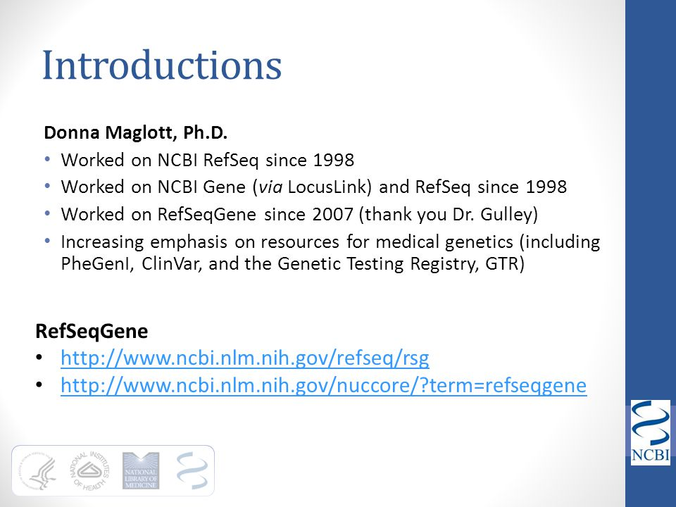 Introductions RefSeqGene http://www.ncbi.nlm.nih.gov/refseq/rsg