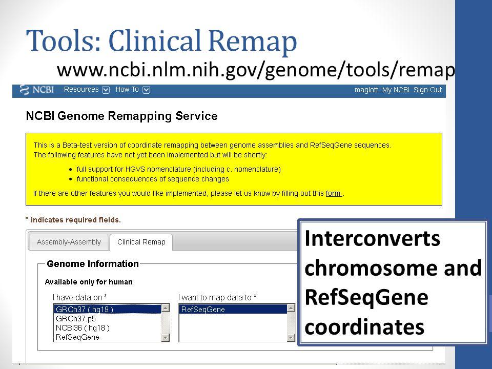 Tools: Clinical Remap www.ncbi.nlm.nih.gov/genome/tools/remap.