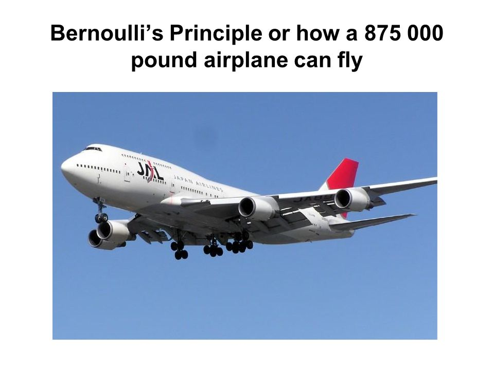Bernoulli's Principle or how a 875 000 pound airplane can fly