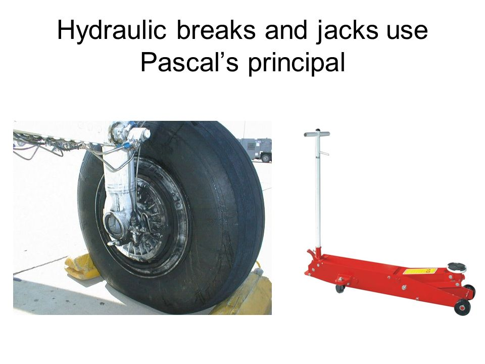 Hydraulic breaks and jacks use Pascal's principal