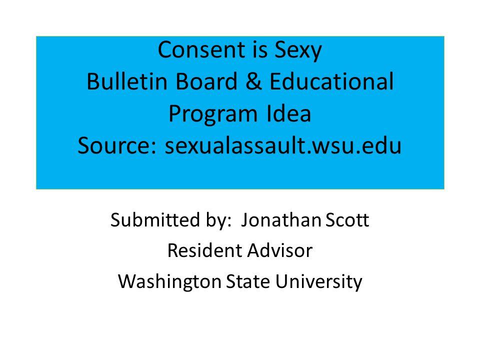 Consent is Sexy Bulletin Board & Educational Program Idea Source: sexualassault.wsu.edu