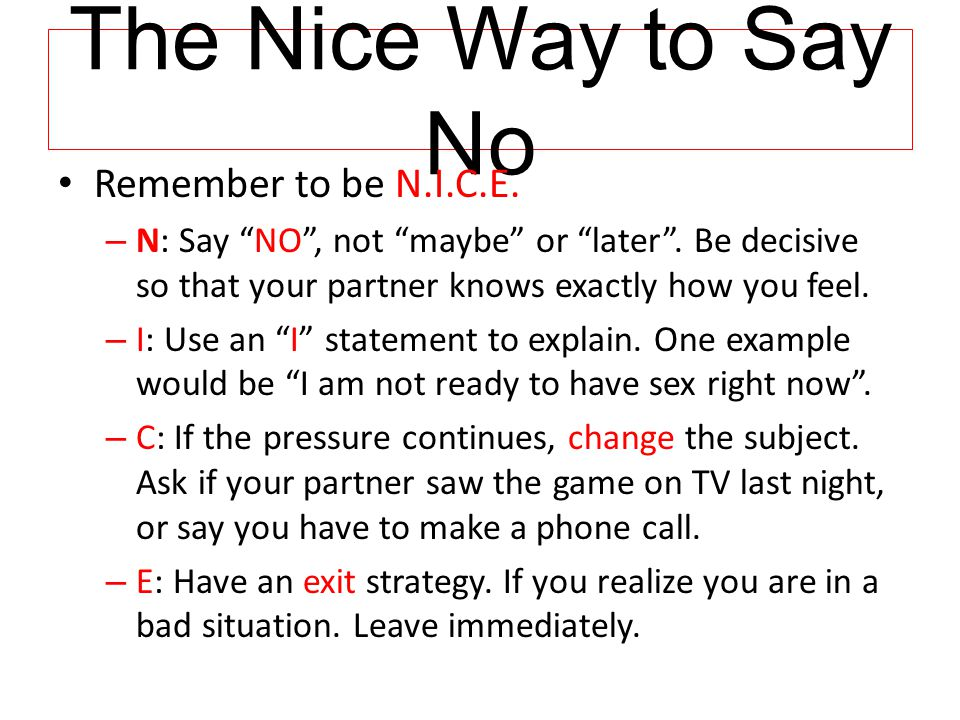 The Nice Way to Say No Remember to be N.I.C.E.