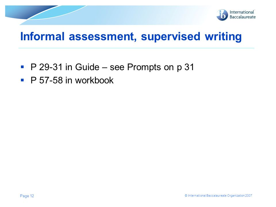 Informal assessment, supervised writing
