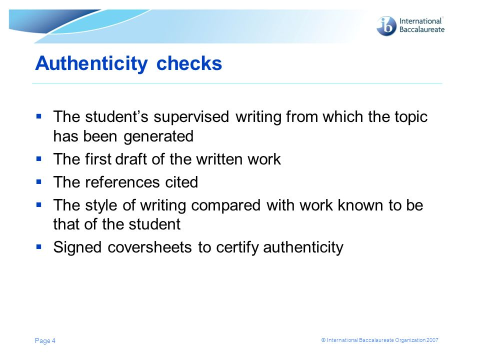 Authenticity checks The student's supervised writing from which the topic has been generated. The first draft of the written work.