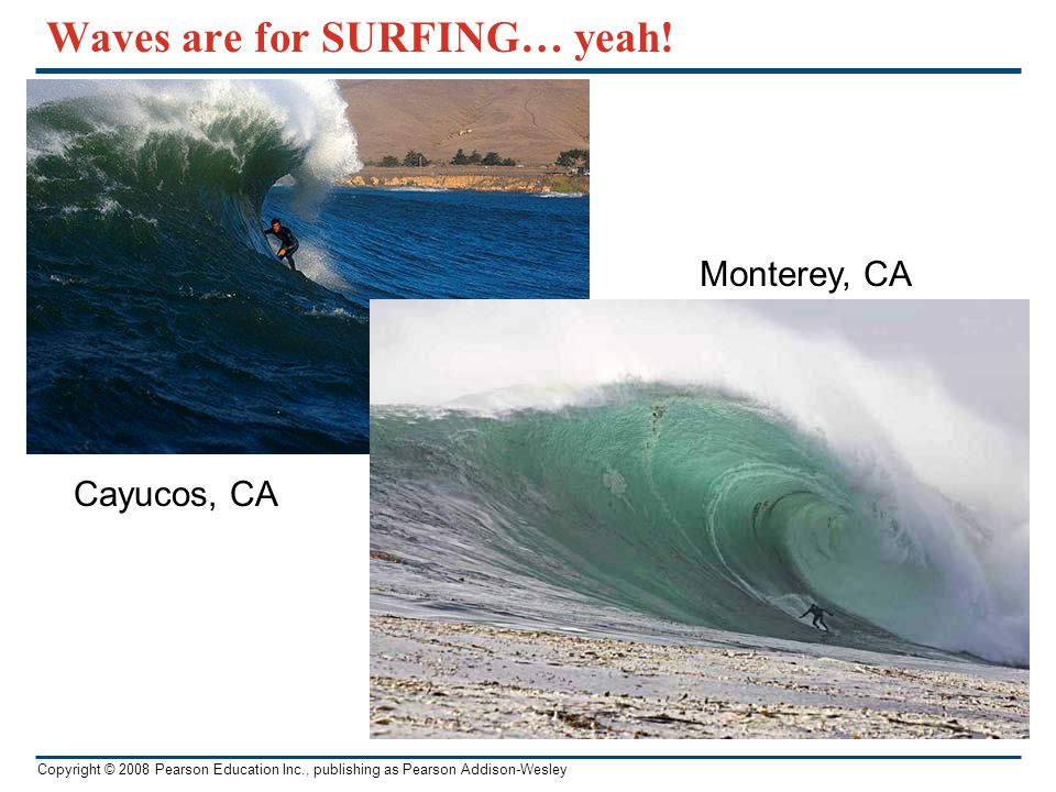 Waves are for SURFING… yeah!