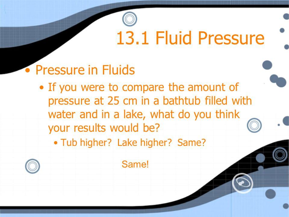 13.1 Fluid Pressure Pressure in Fluids
