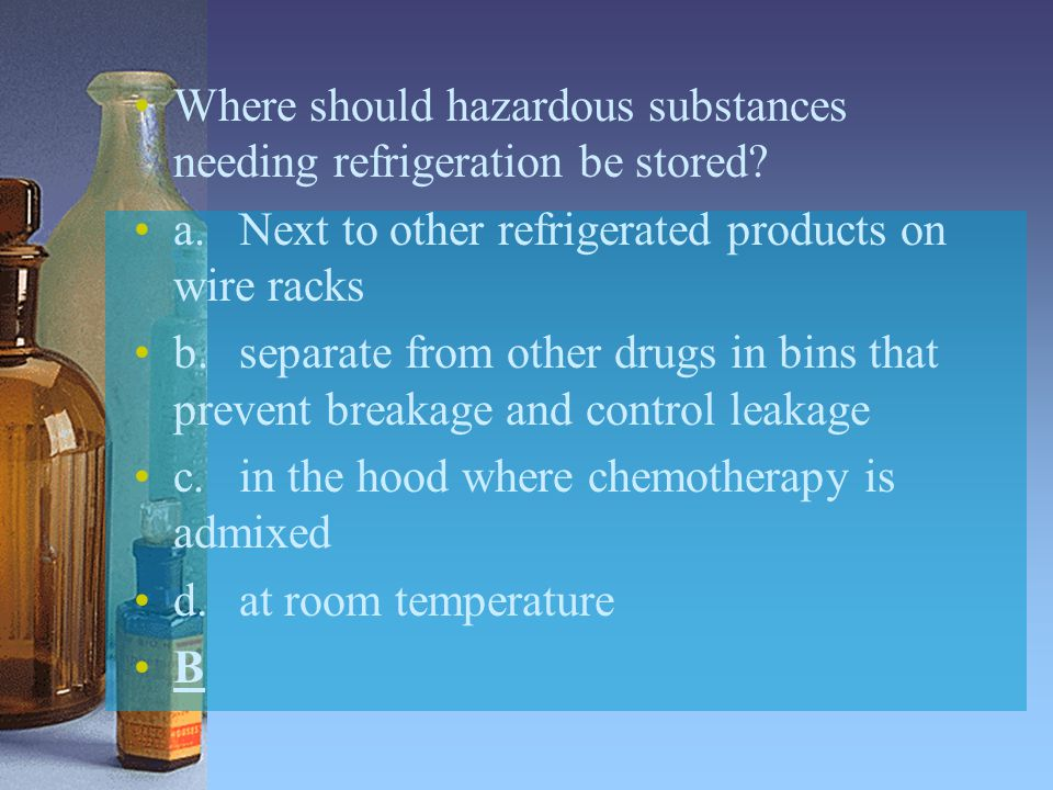 Where should hazardous substances needing refrigeration be stored