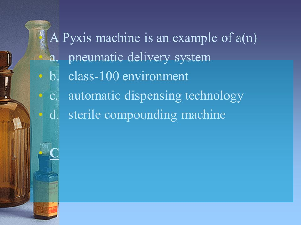 A Pyxis machine is an example of a(n)