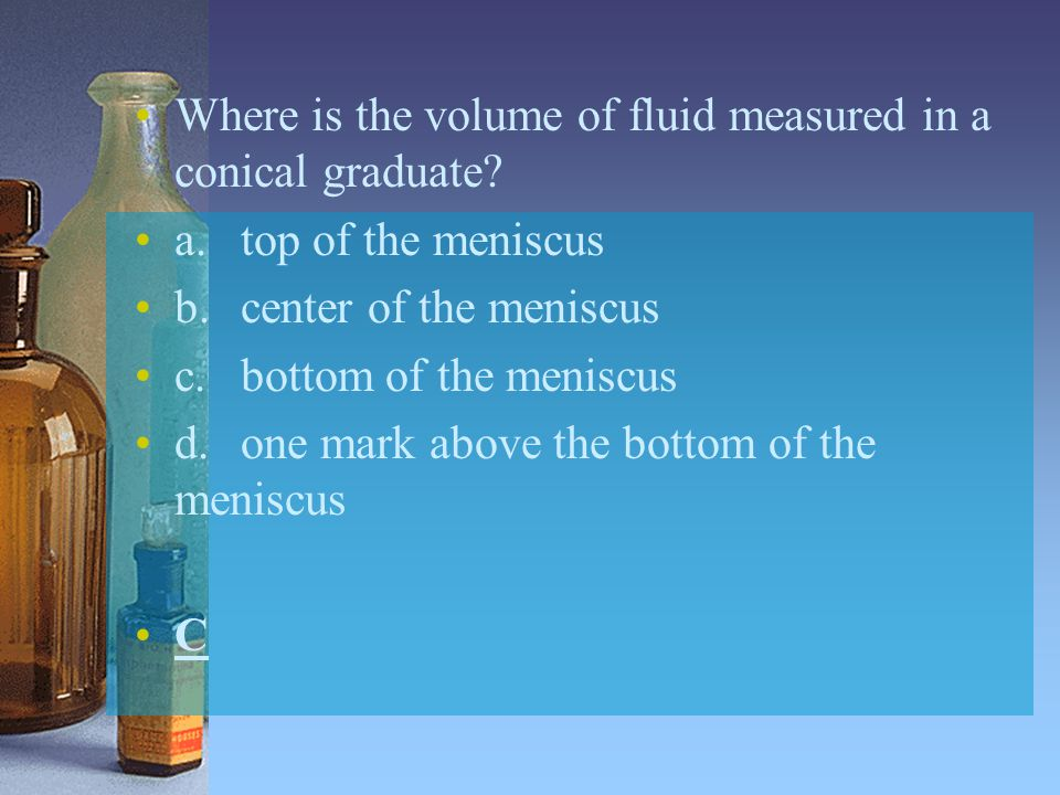 Where is the volume of fluid measured in a conical graduate