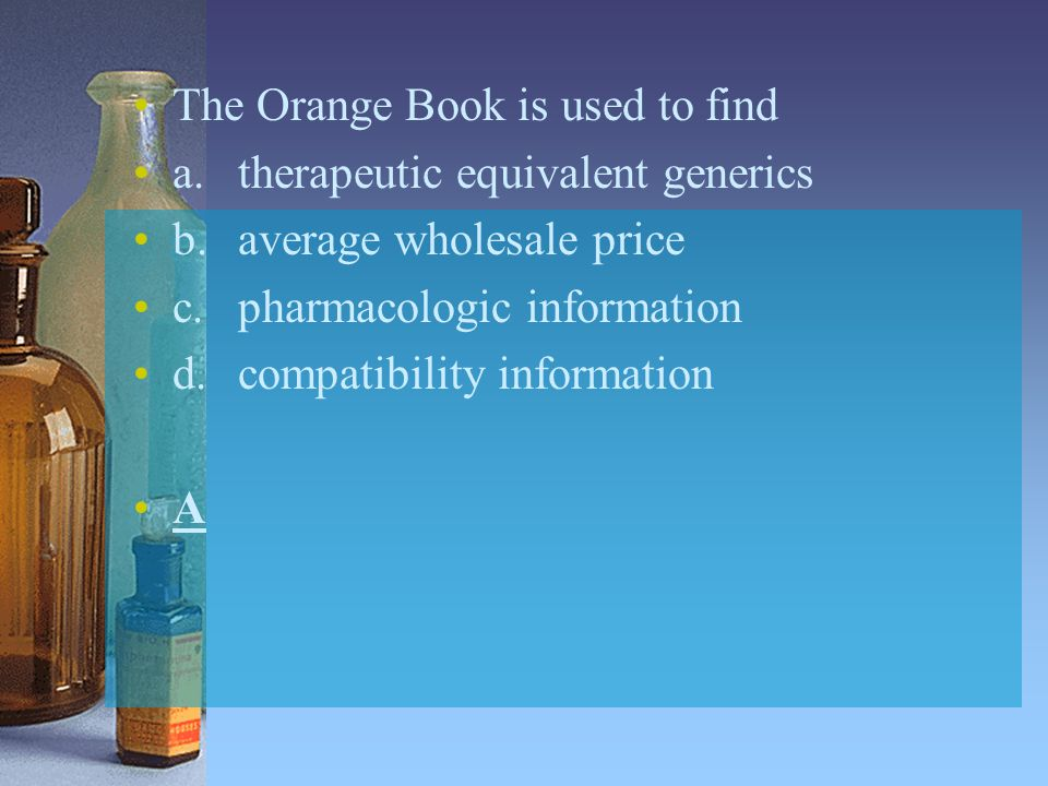 The Orange Book is used to find