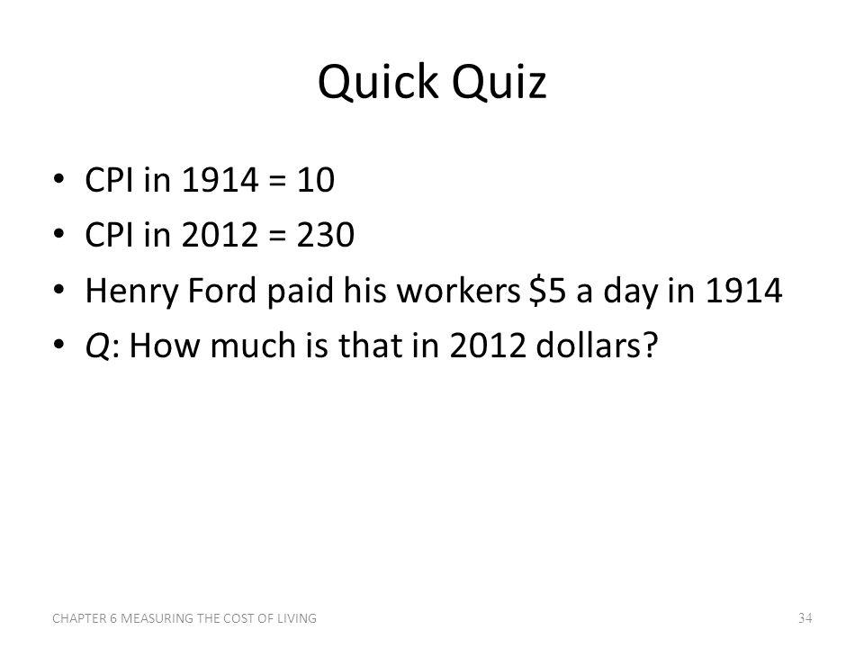 Quick Quiz CPI in 1914 = 10 CPI in 2012 = 230