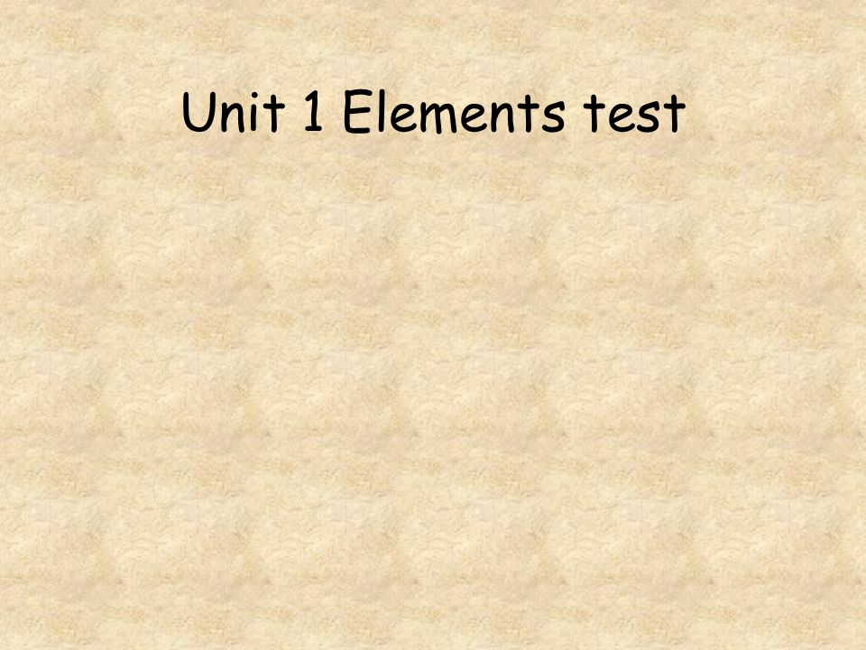 Unit 1 Elements test