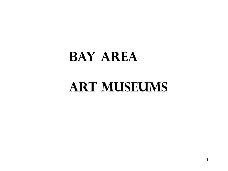 BAY AREA ART MUSEUMS
