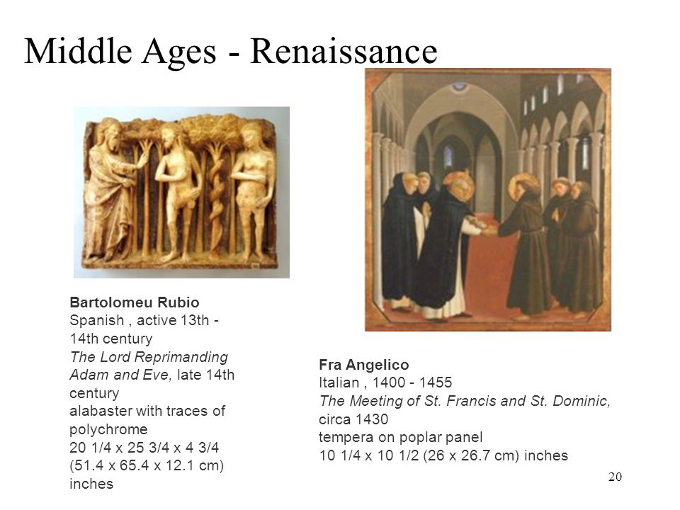 Middle Ages - Renaissance