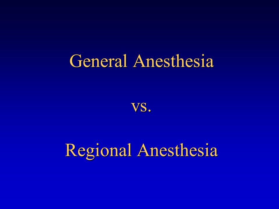 General Anesthesia vs. Regional Anesthesia