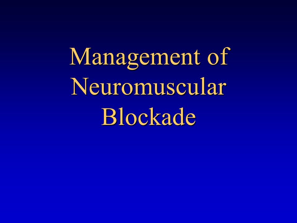 Management of Neuromuscular Blockade