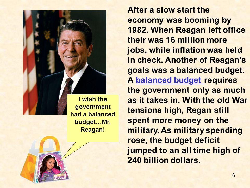 I wish the government had a balanced budget…Mr. Reagan!