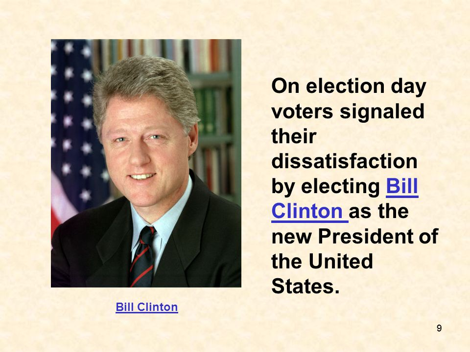 On election day voters signaled their dissatisfaction by electing Bill Clinton as the new President of the United States.