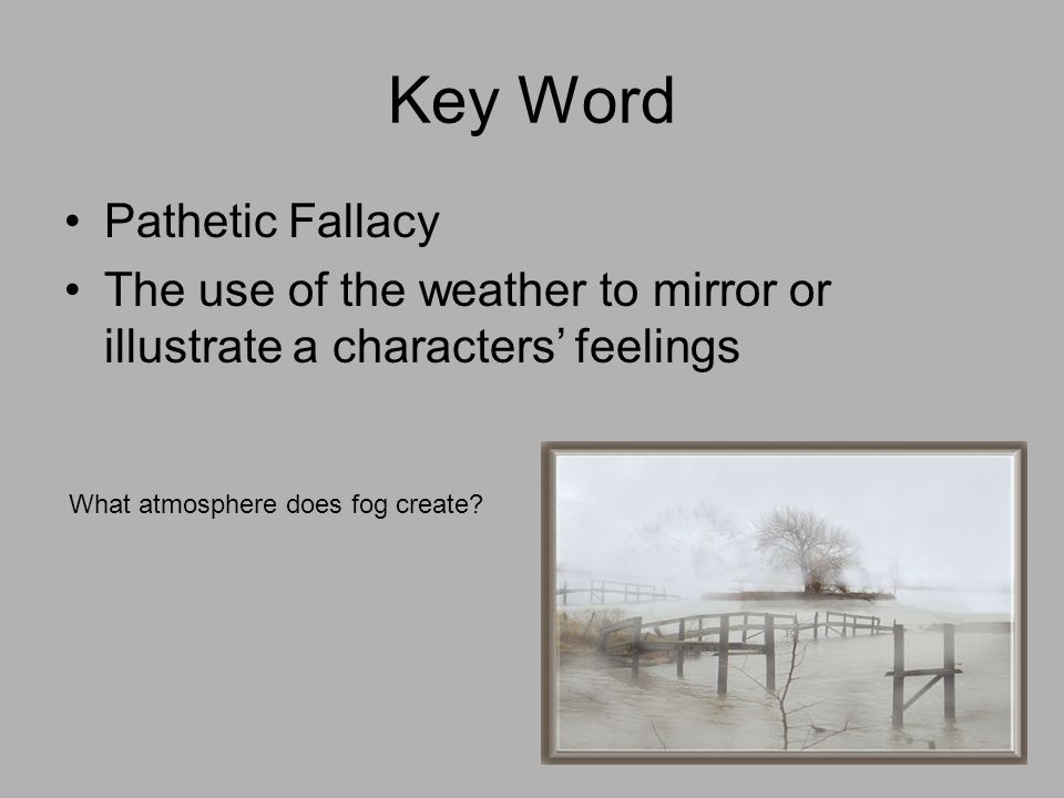 Key Word Pathetic Fallacy