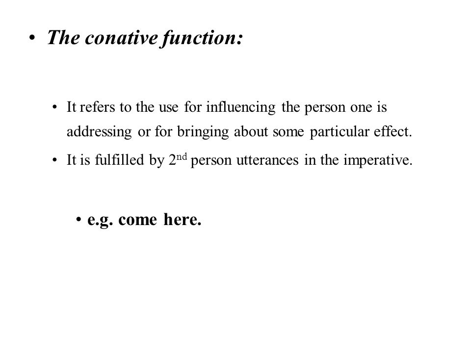 The conative function: