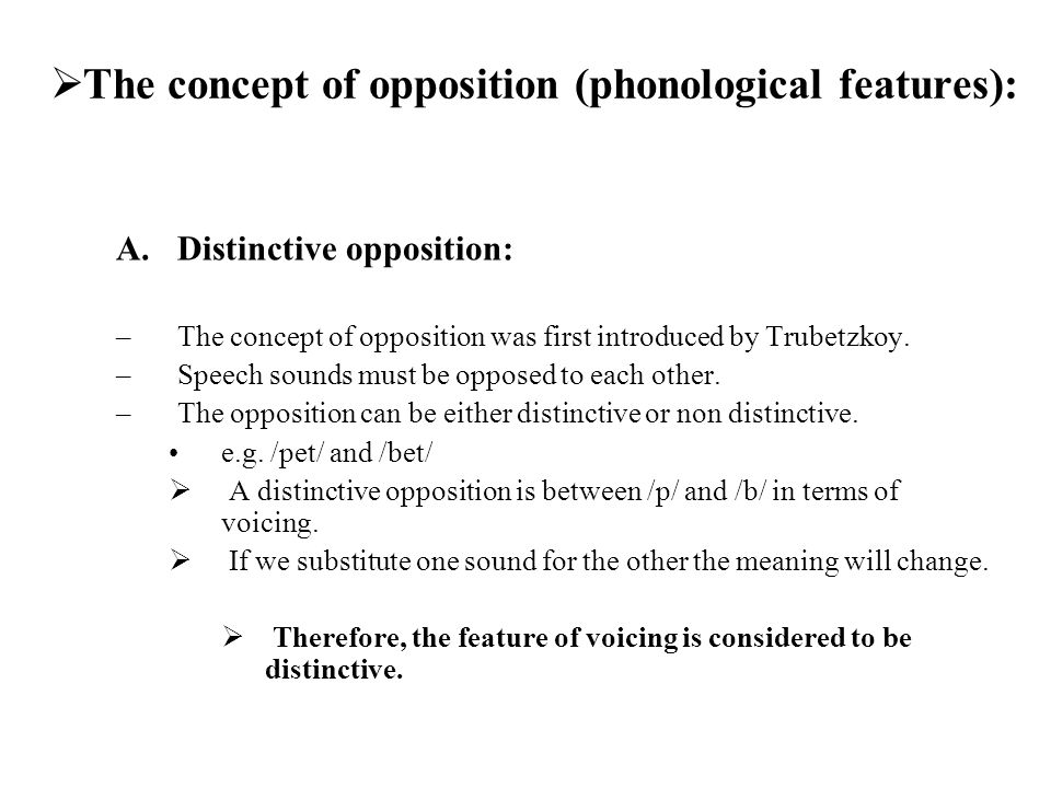 The concept of opposition (phonological features):