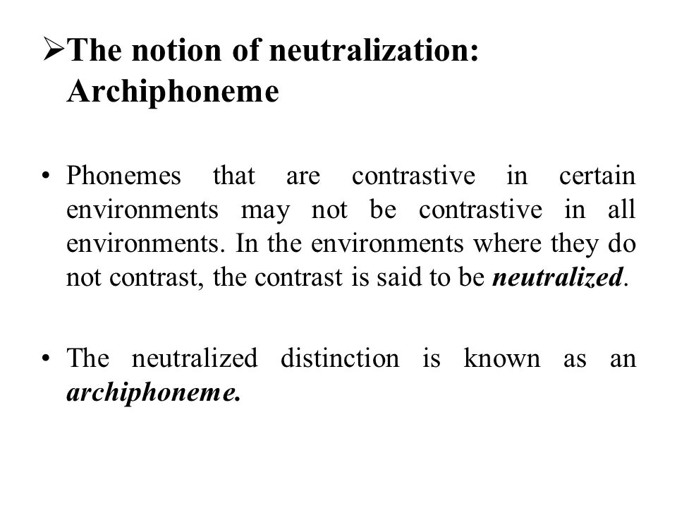The notion of neutralization: Archiphoneme