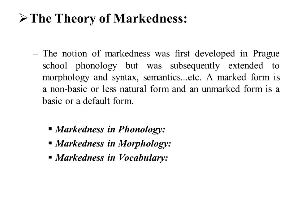 The Theory of Markedness: