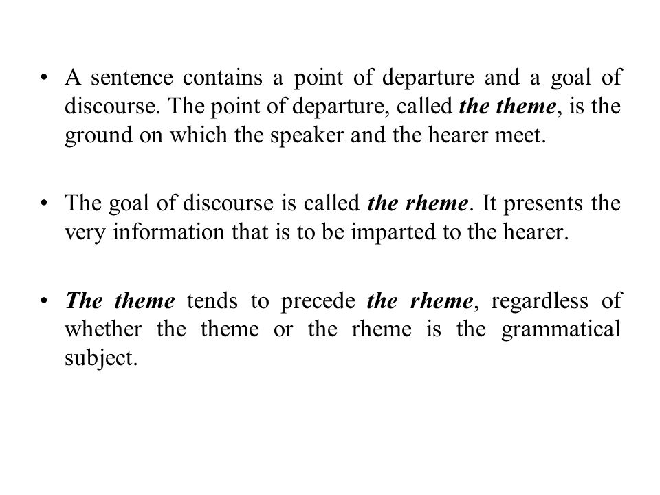 A sentence contains a point of departure and a goal of discourse
