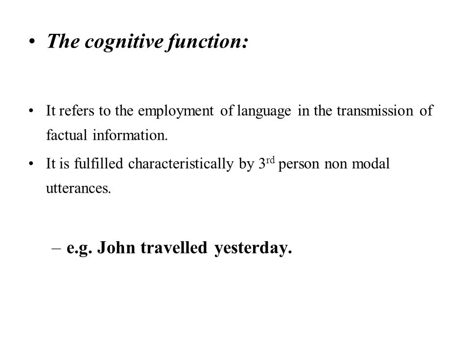 The cognitive function: