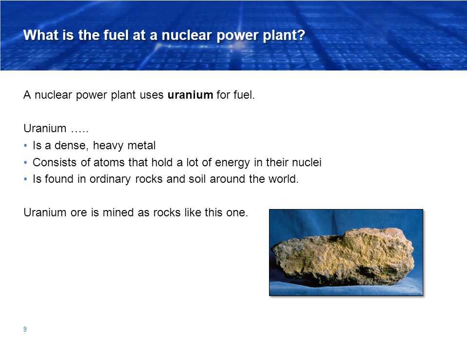What is the fuel at a nuclear power plant