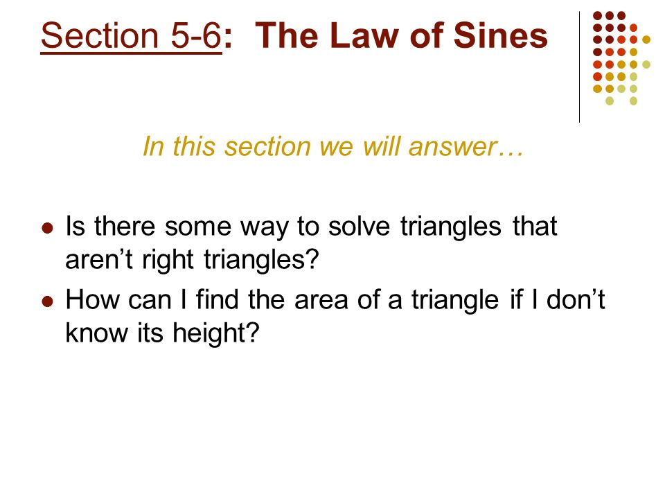 Section 5-6: The Law of Sines