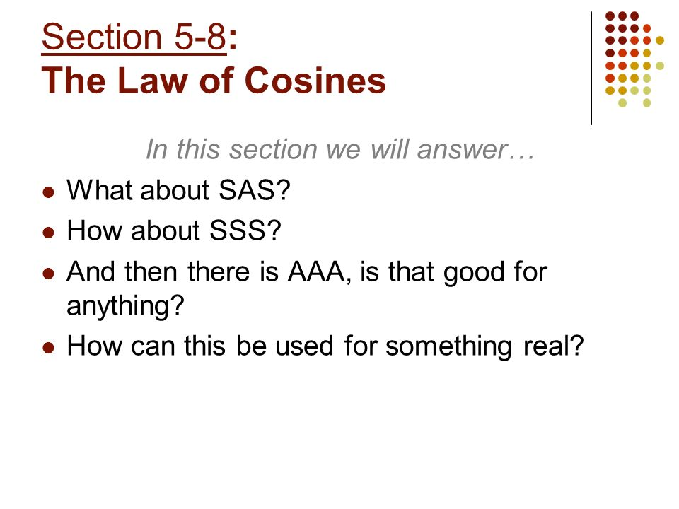 Section 5-8: The Law of Cosines