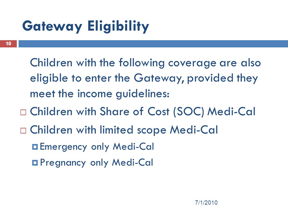 Gateway Eligibility Children with Share of Cost (SOC) Medi-Cal