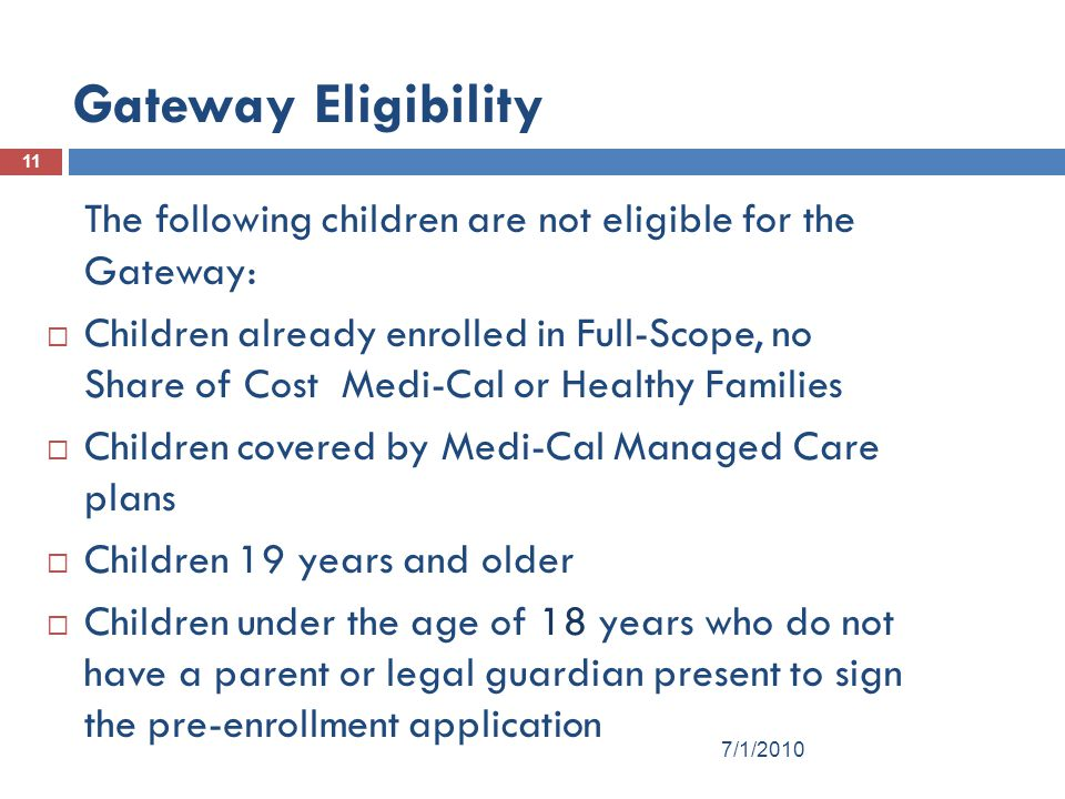 Gateway Eligibility The following children are not eligible for the Gateway: