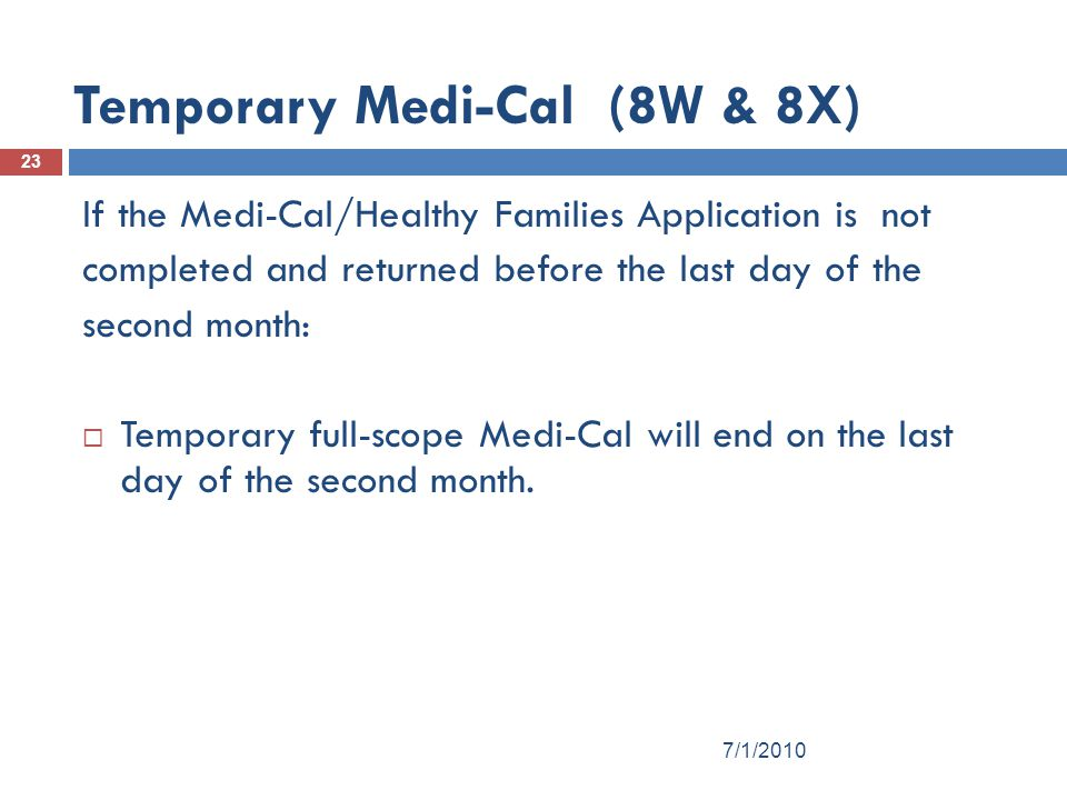 Temporary Medi-Cal (8W & 8X)
