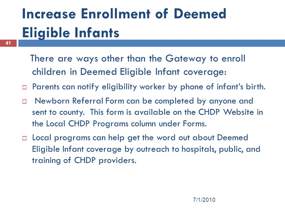 Increase Enrollment of Deemed Eligible Infants