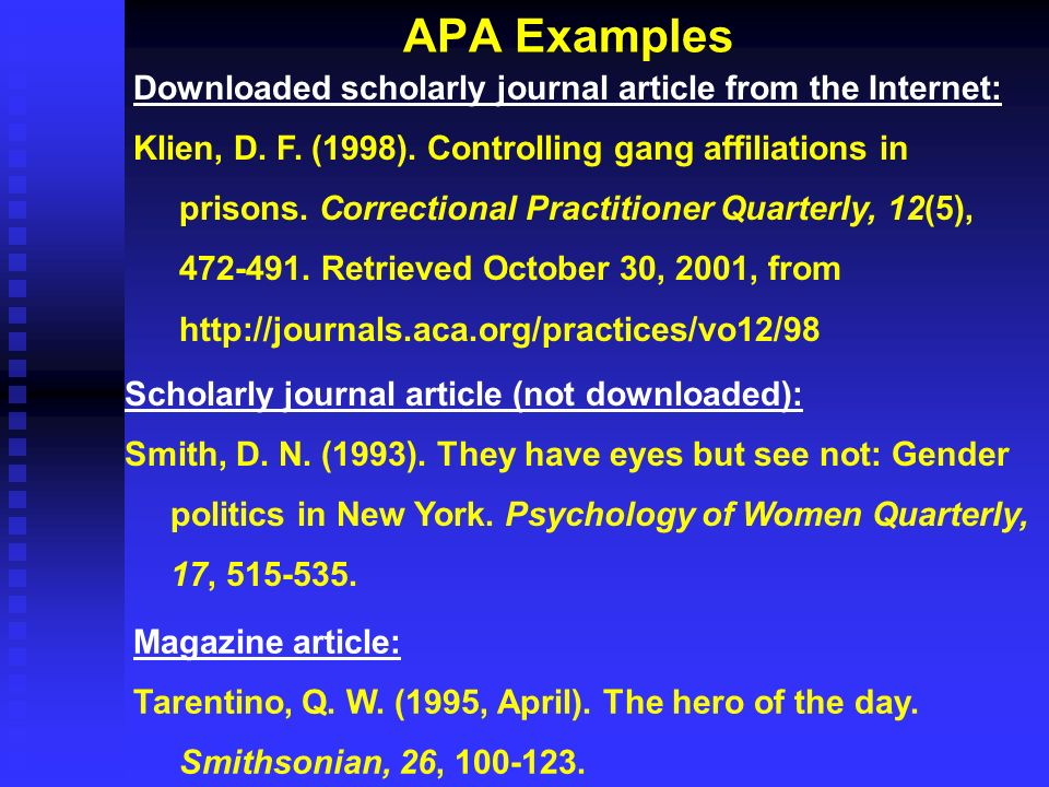 APA Examples Downloaded scholarly journal article from the Internet: