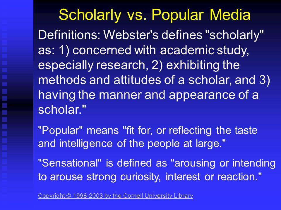 Scholarly vs. Popular Media