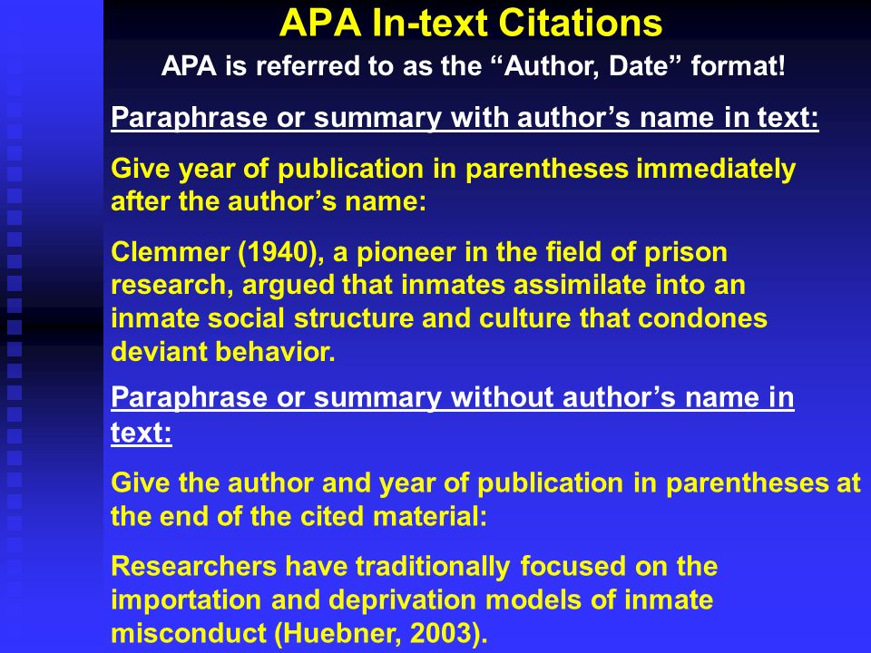 APA In-text Citations APA is referred to as the Author, Date format! Paraphrase or summary with author's name in text: